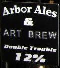 Arbor / Art Brew Double Trouble - Barley Wine