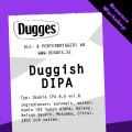 Dugges Duggish DIPA