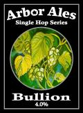 Arbor Single Hop Bullion - Golden Ale/Blond Ale