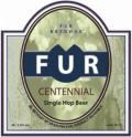 Fur Single Hop Centennial