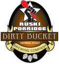 Dirty Bucket Ruski Porridge - Stout