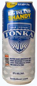 Tonka Big Island Shandy