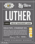 Lakefront My Turn #003: Luther (Helles Rauchbier Lager)