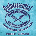 Pipeworks Quintessential American Wheat Ale