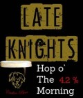 Late Knights Hop O� The Morning