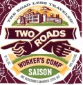 Two Roads Worker�s Comp Saison - Saison