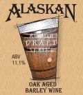 Alaskan Oak Aged Barley Wine