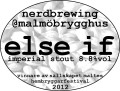Malm� / Nerdbrewing Else If