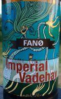 Fan� Batch 500 Imperial Vadehav