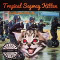 Against the Grain Tropical Segway Kitten