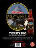 Thirsty Dog Bernese Barley Wine Ale