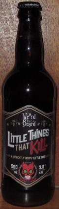 Weird Beard Little Things That Kill batch 1