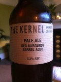 The Kernel Pale Ale (Red Wine Barrel Aged)