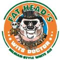 Fat Head�s Wits Doctor