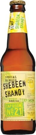 Tap Room No. 21 Special Member Shebeen Shandy