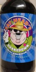 Fat Head�s Shakedown