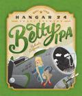 Hangar 24 Betty IPA
