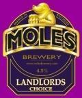 Moles Landlords Choice