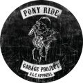 Garage Project Pony Ride