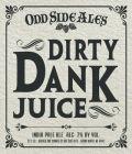 Odd Side Ales Dirty Dank Juice