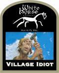 White Horse Village Idiot