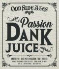 Odd Side Ales Passion Dank Juice