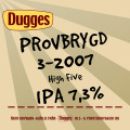 Dugges Provbrygd 3-2007 - High Five