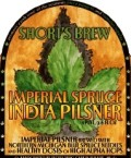 Short�s Imperial Spruce India Pilsner - Imperial Pils/Strong Pale Lager