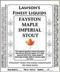 Lawson�s Finest Fayston Maple Imperial Stout - Imperial Stout