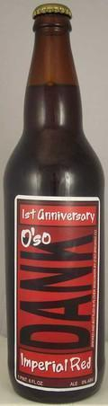 O�so Dank Imperial Red Ale 2008 (First Anniversary Edition)