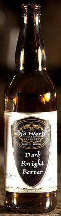 Old World Dark Knight Porter