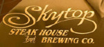 Skytop Steak House and Brewing Company