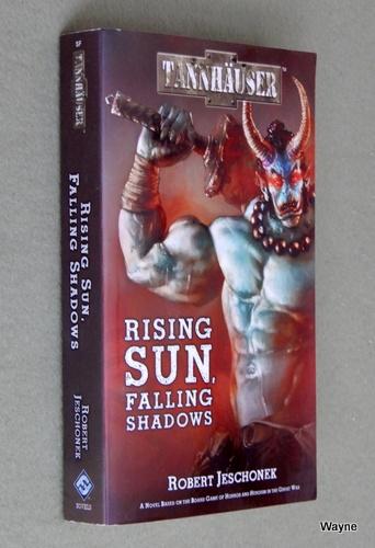 Tannhauser: Rising Sun, Falling Shadows, Robert Jeschonek
