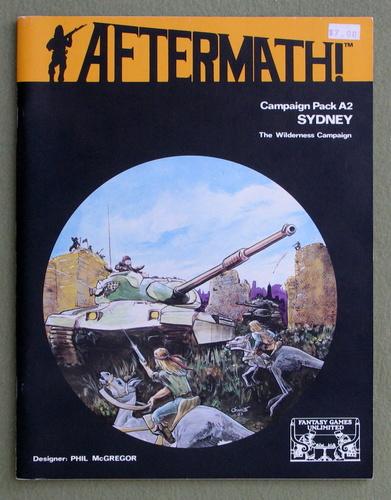 Sydney: The Wilderness Campaign (Aftermath RPG Campaign Pack A2), Phil McGregor & Liz Danforth