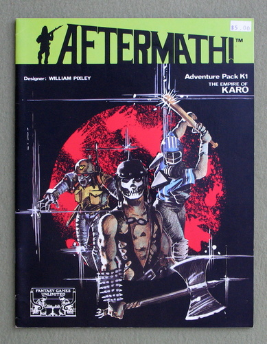 The Empire of Karo (Aftermath RPG Adventure Pack K1), William Pixley