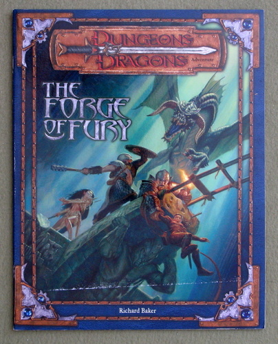 The Forge of Fury (Dungeons & Dragons d20 3.0 Fantasy Roleplaying Adventure), Richard Baker