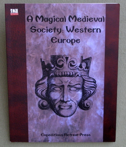 A Magical Medieval Society: Western Europe, 1st Edition (D20 System)