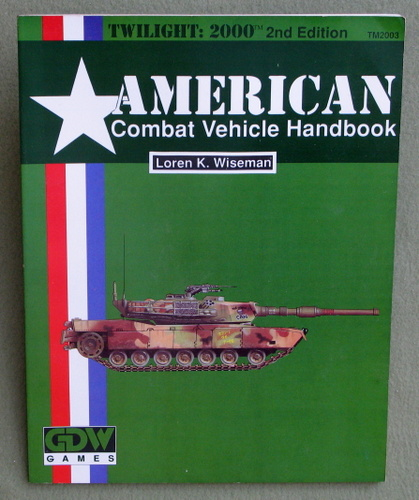 American Combat Vehicle Handbook (Twilight: 2000, 2nd edition), Loren K. Wiseman
