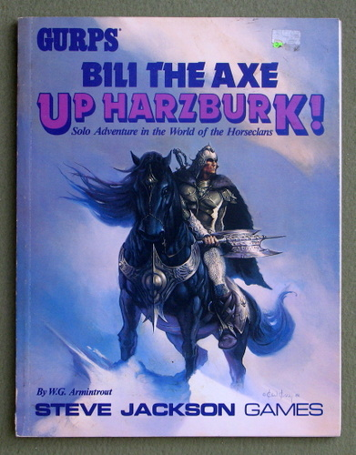 GURPS Bili the Axe - Up Harzburk! (Horseclans Solo Adventure Campaign), W.G. Armintrout