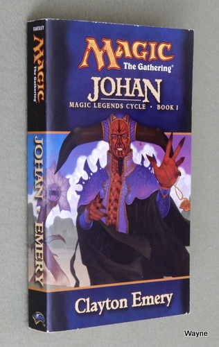 Johan (Magic: The Gathering - Magic Legends Cycle, Book 1), Clayton Emery