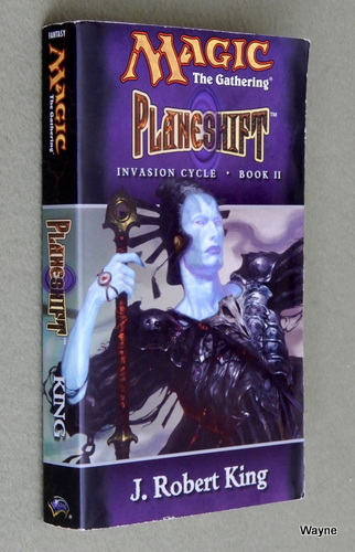Planeshift (Magic: The Gathering - Invasion Cycle Book II), J. Robert King