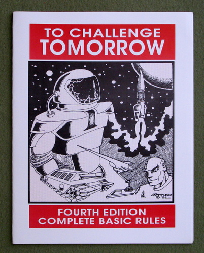 To Challenge Tomorrow: Fourth Edition Complete Basic Rules, David F. Nalle