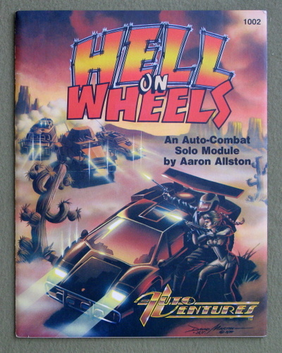 Hell on Wheels: An Auto-Combat solo Module (Module for Auto Ventures), Aaron Allston