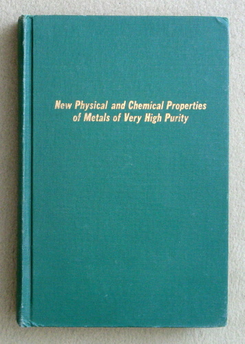 New Physical and Chemical Properties of Metals of Very High Purity (International Symposia, Paris, 1959)