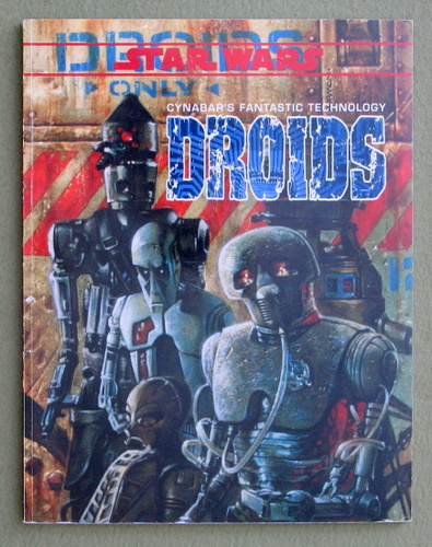 Droids: Cynabar's Fantastic Technology (Star Wars RPG), Drew Campbell & Eric S. Trautmann