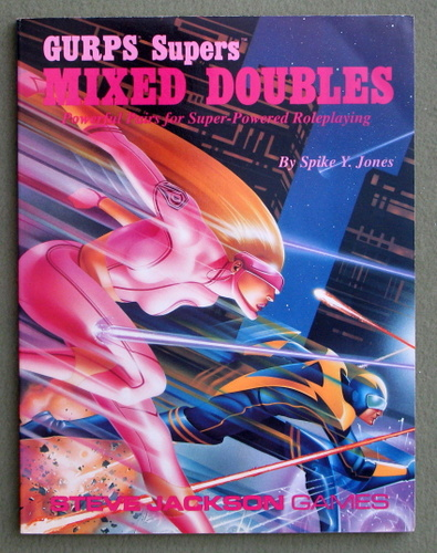 GURPS Mixed Doubles: Powerful Pairs for Super-Powered Roleplaying (GURPS Supers), Spike Y. Jones