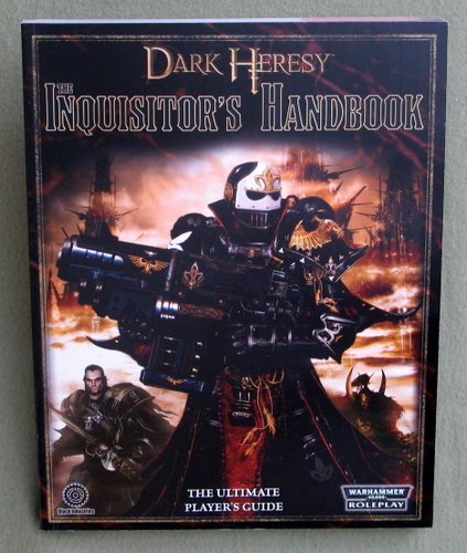 The Inquisitor's Handbook: The Ultimate Player's Guide (Warhammer 40000 Roleplay: Dark Heresy)