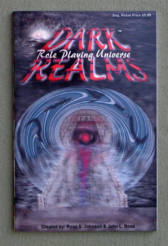 Dark Realms: Role Playing Universe, Ryan S. Johnson & John L. Ross