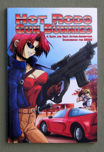 Hot Rods And Gun Bunnies (BESM/Big Eyes, Small Mouth), Jim Crocker & David L. Pulver