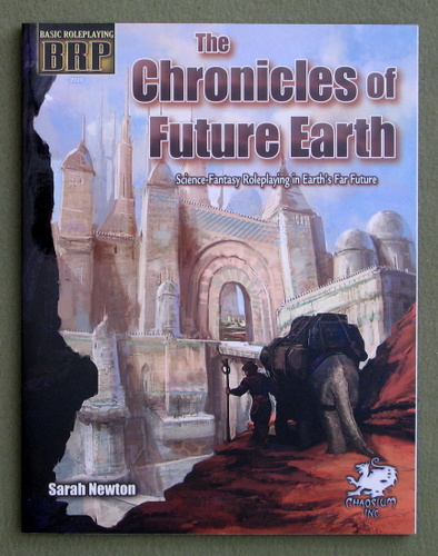 The Chronicles of Future Earth: A Setting Book for Basic Roleplaying, Sarah Newton